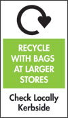 Label for Recycle with Bags at Larger Stores, Check Locally Kerbside